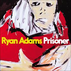 Prisoner - Ryan Adams