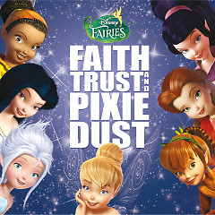 Disney Fairies: Faith, Trust And Pixie Dust OST - Various Artists