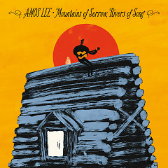 Mountains Of Sorrow, Rivers Of Song (Deluxe Edition) - Amos Lee