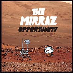OPPORTUNITY - The Mirraz
