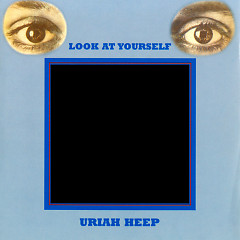 Look At Yourself (Expanded DeLuxe Edition) - Uriah Heep
