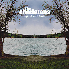 Up at the Lake - The Charlatans (UK band)