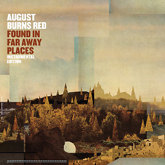 Found In Far Away Places - August Burns Red