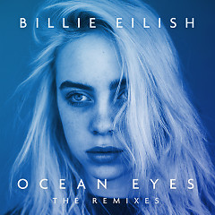Ocean Eyes (Astronomyy Edit) (Single) - Billie Eilish, Astronomyy