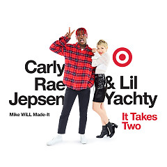 It Takes Two (Single) - Mike WiLL Made-It, Lil Yachty, Carly Rae Jepsen