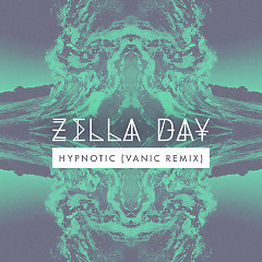 Hypnotic (Vanic Remix) - Zella Day