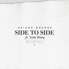 Side To Side (Remixes) - Ariana Grande, Nicki Minaj