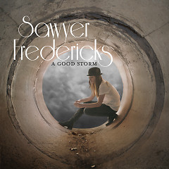 A Good Storm - Sawyer Fredericks
