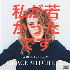 White Iverson (Single) - Grace Mitchell