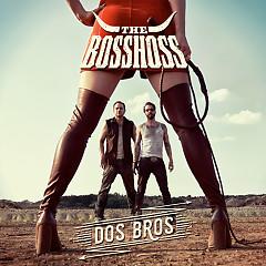 Dos Bros - The Bosshoss