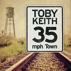 35 mph Town - Toby Keith