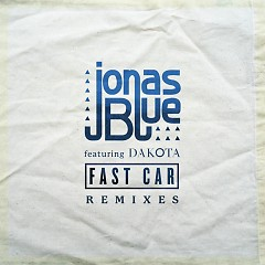 Fast Car (Acoustic) - Jonas Blue, Dakota