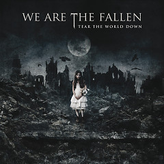 Tear The World Down  - We Are The Fallen