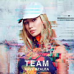 Team (Single) - Iggy Azalea