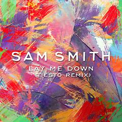 Lay Me Down (Remixes) - EP - Sam Smith