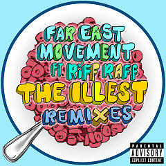 The Illest (Remixes) - EP - Far East Movement,Riff Raff