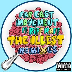 The Illest (Remixes) - EP - Far East Movement,Riff Raff
