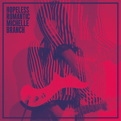 Hopeless Romantic - Michelle Branch