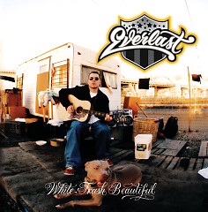 White Trash Beautiful - Everlast