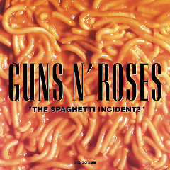 The Spaghetti Incident - Guns N' Roses