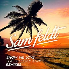 Show Me Love (Single) - Sam Feldt,Kimberly Anne