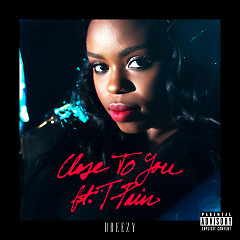 Close To You (Single) - Dreezy,T-Pain