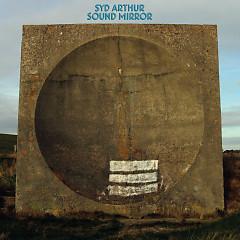 Sound Mirror - Syd Arthur