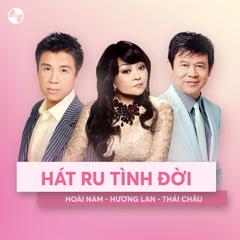 Hát Ru Tình Đời - Hương Lan, Thái Châu, Hoài Nam