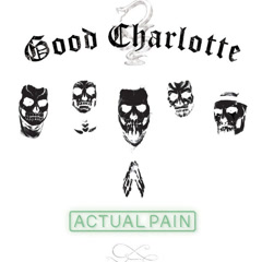 Actual Pain (Single) - Good Charlotte