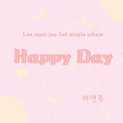 Happy Day (Single) - Lee Yeon Joo