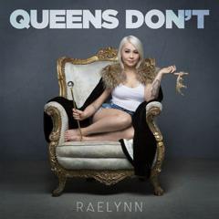 Queens Don't (Single) - RaeLynn