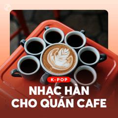 Nhạc Hàn Dành Cho Quán Cafe