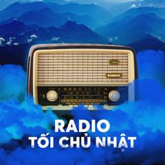 Radio Kì 29 - Ngày Của Cha - Radio Tối Chủ Nhật