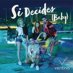 Si Decides (Baby) - Ventino