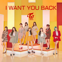 I Want You Back [Japanese] (Single) - TWICE