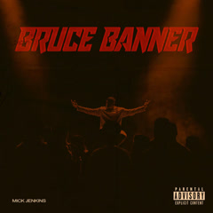 Bruce Banner (Single) - Mick Jenkins