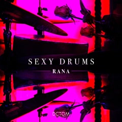Sexy Drums (Single) - Rana