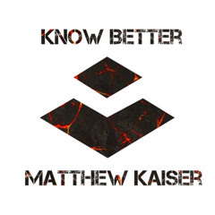 Know Better (Single) - Matthew Kaiser