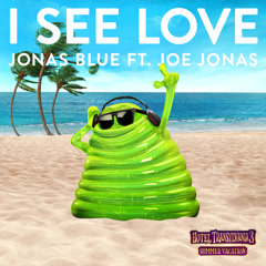 "I See Love (From ""Hotel Transylvania 3"") - Jonas Blue"