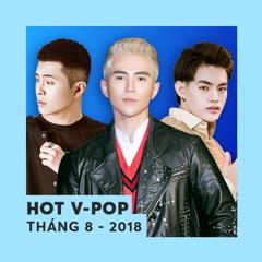 Nhạc Việt Hot Tháng 08/2018 - Various Artists