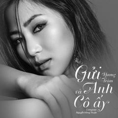 Gửi Anh Và Cô Ấy (Single) - Hương Tràm