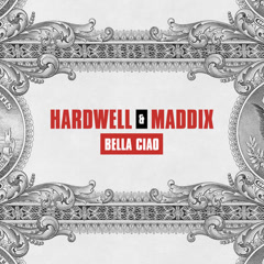 Bella Ciao (Single) - Hardwell, Maddix