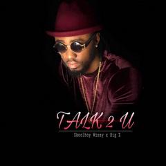 Talk 2 U (Single) - Skoolboy Wizzy