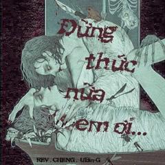 Đừng Thức Nữa Em Ơi (Single) - UBIN-G, R.E.V, Cheng