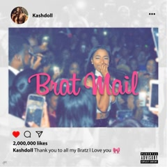 Brat Mail - Kash Doll