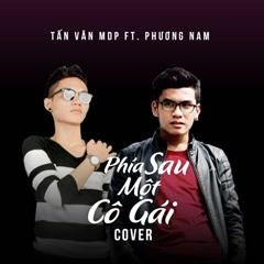 Phía Sau Một Cô Gái (Cover) (Single) - Tấn Văn MDP, Phương Nam