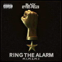 RING THE ALARM, Pt.1, Pt.2, Pt.3 (Single) - The Black Eyed Peas