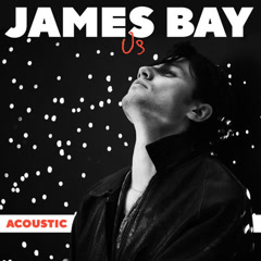 Us (Acoustic) - James Bay