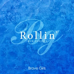 Rollin' (New Version) (Single) - Brave Girls