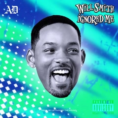 Will Smith Ignored Me (Single) - AD